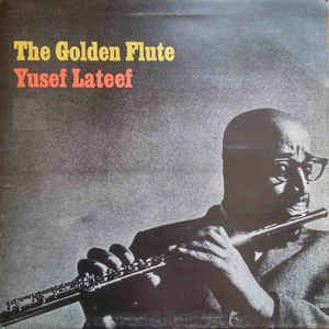 Yusef Lateef<br>The Golden Flute